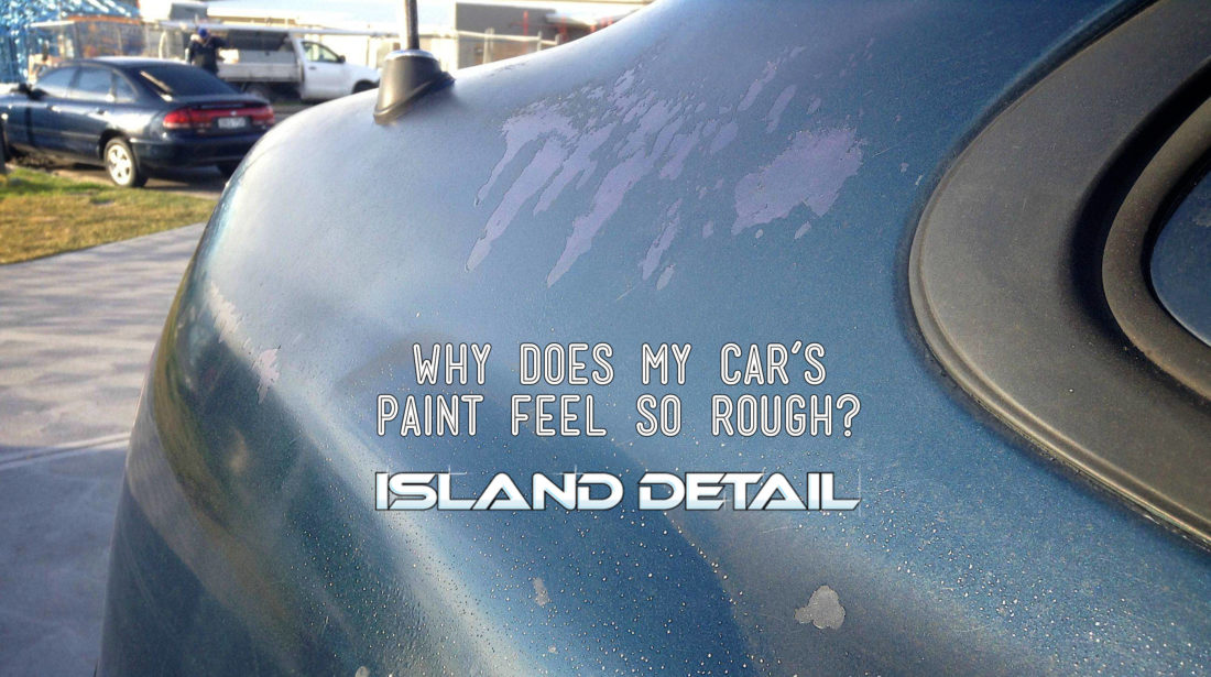 Why Does My Car's Paint Feel So Rough?
