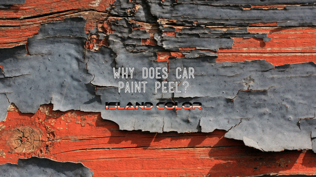 Why Does Car Paint Peel